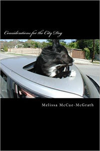 """Melissa McCue-McGrath's """"Considerations for the City Dog."""""""